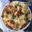 Bacon and Broccoli Bread Pudding