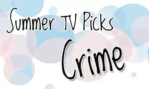 Summer 2011 Tv Picks: Crime
