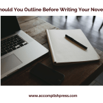 Writing a Novel: Should You Outline First?