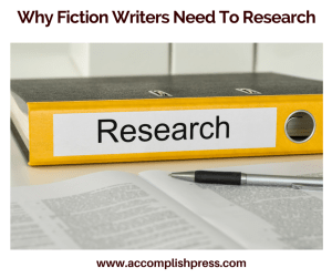 Why Fiction Writers Need To Research