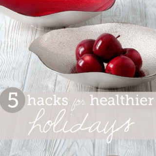 5 hacks for healthier holidays