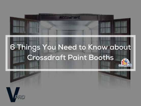 6 Things You Need to Know about Crossdraft Paint Booths