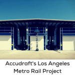Accudraft Los Angeles Metro Rail Project