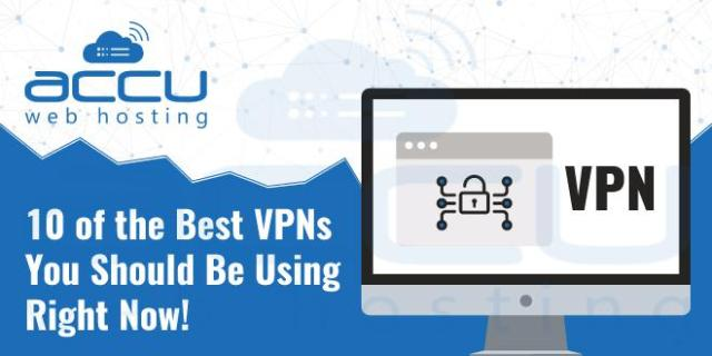10 of the Best VPN Services You Should Be Using Right Now