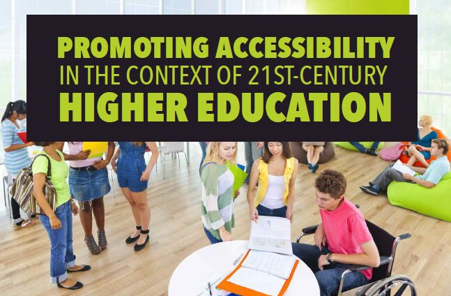 Promoting Accessibility in the Context of 21st-Century Higher Education