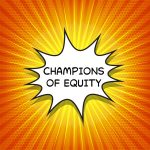 Champions of Equity