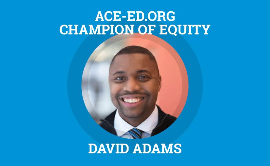 David Adams, Champion of Equity
