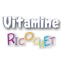 Ricochet et Vitamine