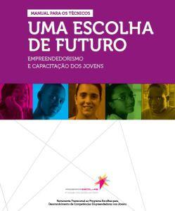 Manual – Uma escolha de futuro - Empreendedorismo e capacitação dos jovens-ACEGIS