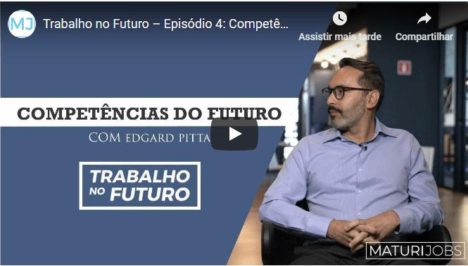 Trabalho no Futuro – Episódio 4: Competências do Futuro