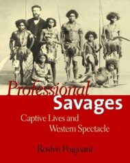 Poignant Roslyn, <i>Professional Savages-Captive Lives and Western Spectacle</i>, Yale Universty Press, 2004.