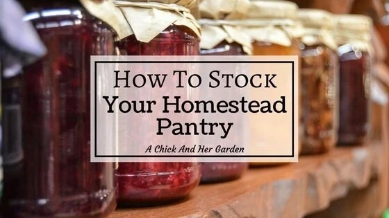 How To Stock Your Homestead Pantry