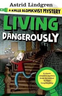 Living Dangerously by Astrid Lindgren
