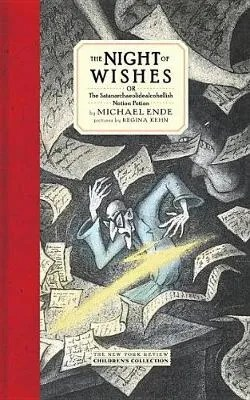 The Night Of Wishes by Michael Ende tr. Heike Scwarzbauer and Rick Takvorian, ill. Regina Keen