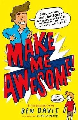 Make Me Awesome by Ben Davis