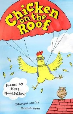 Chicken On The Roof poems by Matt Goodfellow ill Hannah Asen