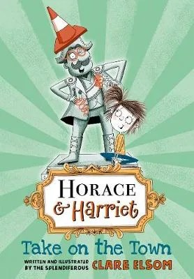 Horace & Harriet Take On The Town by Clare Elsom