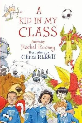 A Kid In My Class by Rachel Rooney