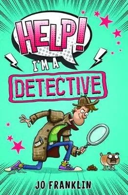 Help I'm A Detective by Jo Franklin ill Aaron Blecha