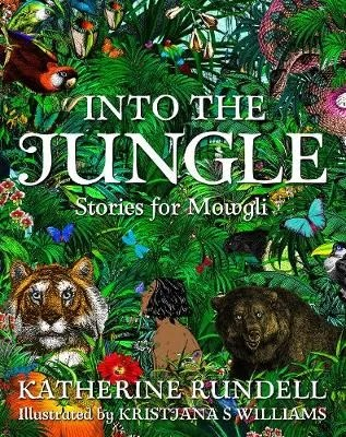 Into The Jungle by Katherine Rundell ill. Kristjana Williams
