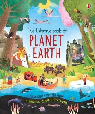 The Usborne Book of Planet Earth by Megan Cullis & Matthew Oldham, ill. Stephanie Fizzier coleman