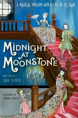 Midnight At Moonstone by Lara Flecker ill. Trisha Krauss