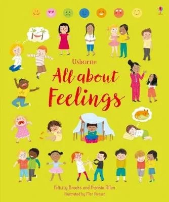 All About Feelings by Felicity Brooks and Frankie Allen ill. Mar Ferrera