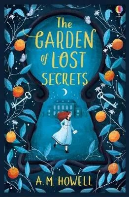 The Garden of Lost Secrets by A. M. Howell