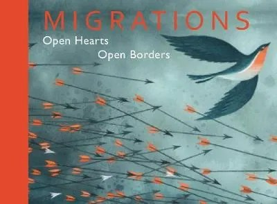 Migrations – Open Hearts, Open Borders by various illustrators