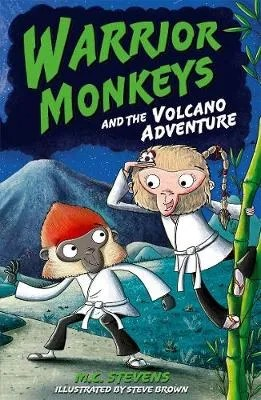 Warrior Monkeys and the Volcano Adventure by M. C. Stevens ill Steve Brown