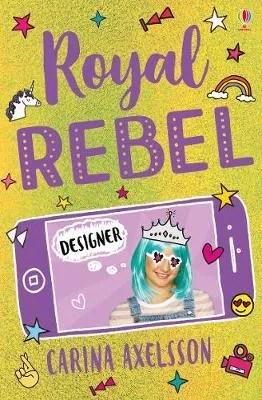 Royal Rebel: Designer by Carina Axelsson