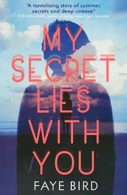 My Secret Lies With You by Faye Bird