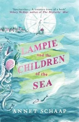 Lampie And The Children Of The Sea by Anne Schaap tr. Laura Watkinson