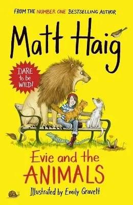 Evie And The Animals by Matt Haig ill. Emily Gravett