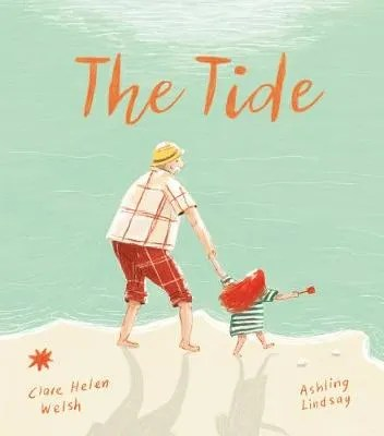 The Tide by Clare Helen Welsh ill. Ashling Lindsay