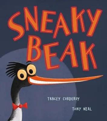 Sneaky Beak by Tracey Corderoy ill Tony Neal