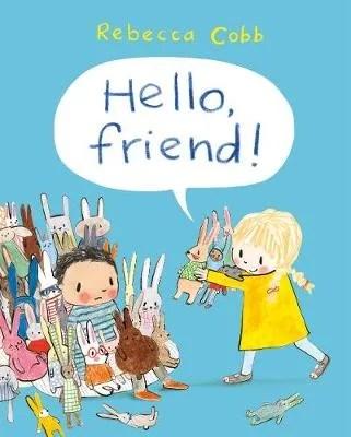Hello Friend by Rebecca Cobb