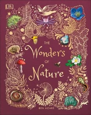 The Wonders Of Nature by Ben Hoare, ill. Angela Rizza and Daniel Long
