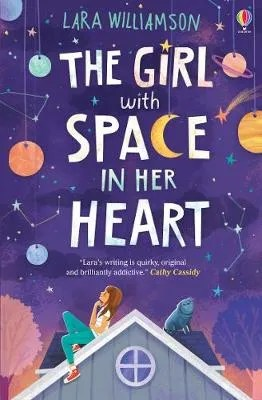 The Girl With Space IN Her Heart by Lara Williamson