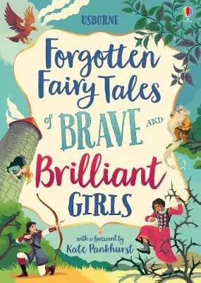 Forgotten Fairy Tales Of Brave And Brilliant Girls – retellings ill. Isabella Grotto's