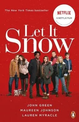 Let It Snow (Film Tie-In) by John Green, Maureen Johnson and Lauren Miracle