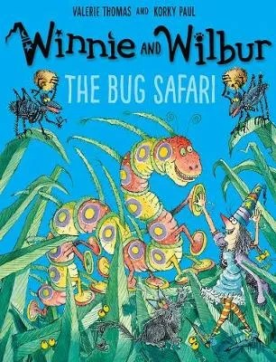 Winnie And Wilbur: The Bug Safari by Valerie Thomas & Korky Paul