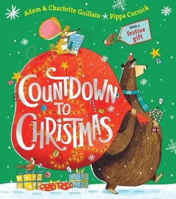 Countdown To Christmas by Adam & Charlotte Guillain ill Pippa Curnick