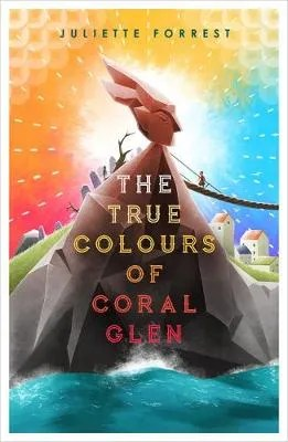 The True Colours Of Coral Glen by Juliette Forrest