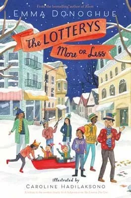 The Lotterys More Or Less by Emma Donoghue ill. Caroline Hadilaksono