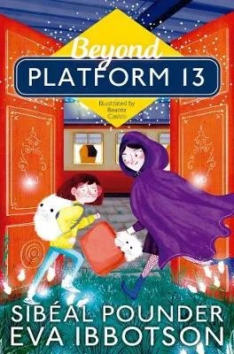 Beyond Platform 13 by Sibeal Pounder ill. Beatriz Castro