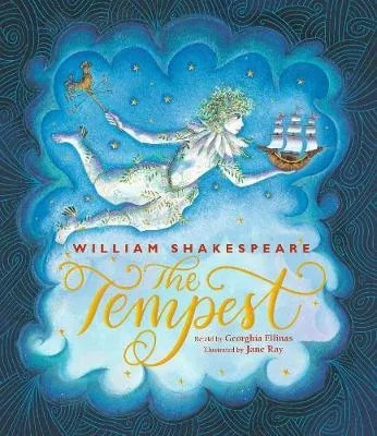 The Tempest retold by Georghia Ellianas ill. Jane Ray