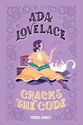 Ada Lovelace Cracks The Code – a Rebel Girls Chapter book ill. Marina Muun