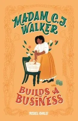 Madam C.J. Walker Builds a Business – A Rebel Girls Chapter Book ill. Salini Perera