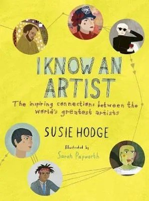 I Know An Artist by Susie Hodge ill. Sarah Papworth